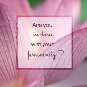Are you in tune with your femininity?