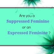 Suppressed Feminine or Expressed Feminine