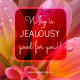 Why is Jealousy good for you