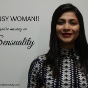 Jonita Dsouza - Exploring Femininity - Busy Woman: You're missing Sensuality